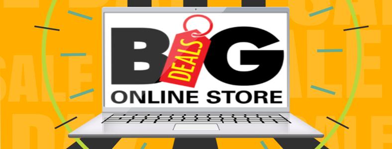 Big Deals Online Store Open!